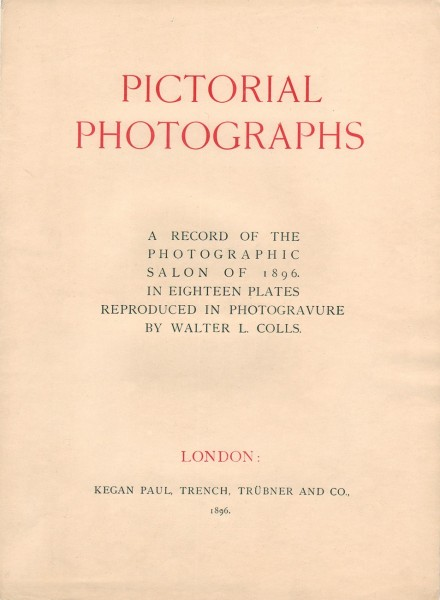 Pictorial Photographs : A Record of the Photographic Salon of 1896