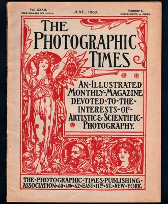 The Photographic Times: 1871-1915: a definitive American photographic Journal